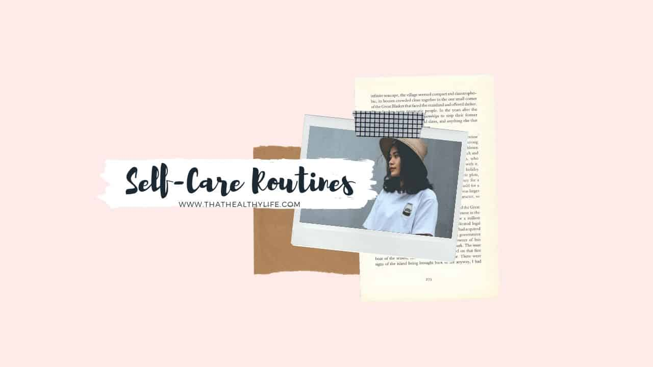 Self Care Routines: Start and End Your Day with Self Care